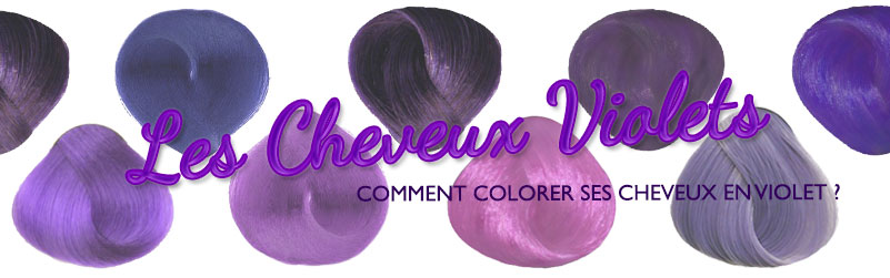 comment se colorer les cheveux en violet color mania - Coloration Violet Pastel