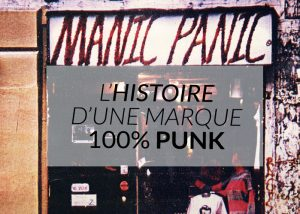 histoire-marque-manic-panic-color-mania