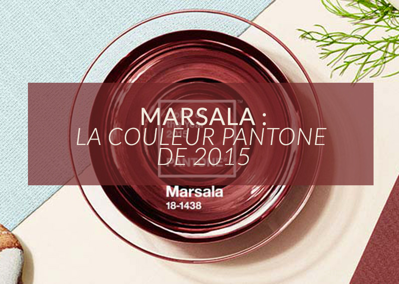 marsala la couleur pantone de l 39 ann e 2015 color mania. Black Bedroom Furniture Sets. Home Design Ideas