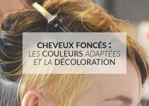 décoloration des cheveux foncés