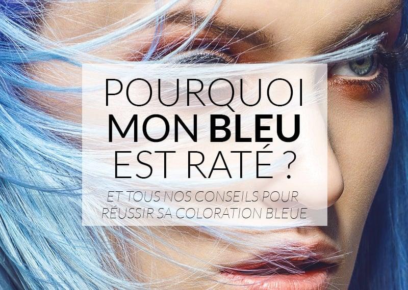 cheveux bleus ma coloration n 39 est pas r ussie color mania. Black Bedroom Furniture Sets. Home Design Ideas