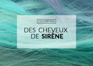 Coloration : comment avoir des cheveux de sirène ?   Color-Mania