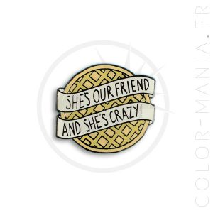 """Pin's """"She's Our Friend And She's Crazy !"""" Stranger Things 
