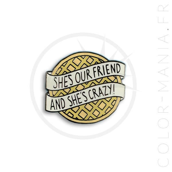 "Pin's ""She's Our Friend And She's Crazy !"" Stranger Things 