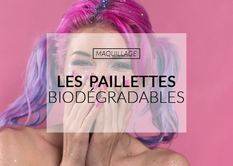 Color-Mania : les paillettes biodégradables