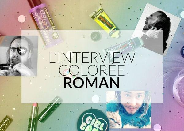 Interview colorée : Roman