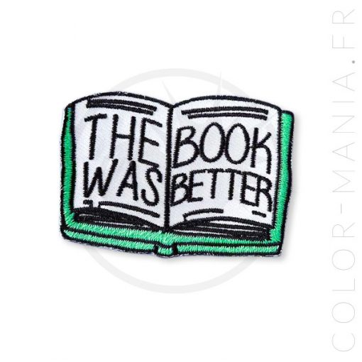 "Patch Livre ""The Book Was Better"" 